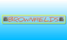 Copy of Brownfields