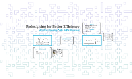 Redesigning for Better Efficiency