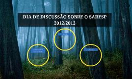 DIA DE DISCUSSÃO SOBRE O SARESP 2012/2013