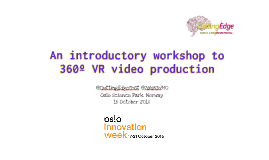 An introductory workshop to 360º VR video production