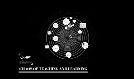 THE CHAOS OF THEACHING AND LEARNING