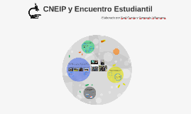 CNEIP y Encuentro Estudiantil