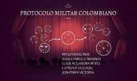 Copy of PROTOCOLO MILITAR COLOMBIANO