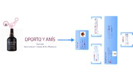 Oporto & Anís. Enología