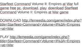 Starfleet Command Volume II: Empires at War full game free p
