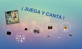 ¡ JUEGA Y CANTA !