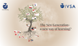 The New Generation- a new way of learning?