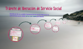 Trámite de liberación de Servicio Social