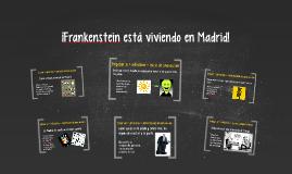 Copy of ¡Frankenstein está viviendo en Madrid!