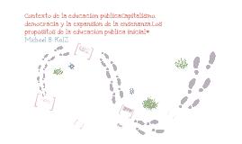 Contexto de la educación públicaCapitalismo, democracia y la expansión de la enseñanza.Los propósitos de la educación