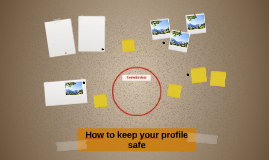 How to keep your profile safe