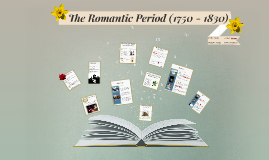 The Romantic Period (1750 - 1830)