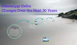 The Mississippi Delta's Change Over Time