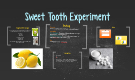 Sweet Tooth Experiment