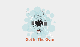 Get In The Gym