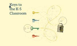 Keys to the K-5 Classroom