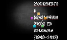 Movimientos revolucionarios en Colombia (1948-2017)