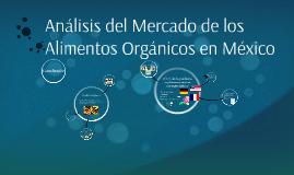 Análisis del Mercado de los Alimentos Orgánicos en México