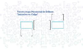 """Tercera etapa Psicosocial de Erikson         """"Iniciativa vs."""