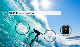 08.05 Emancipation