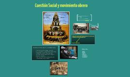La Cuestión Social y el movimiento obrero