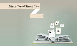 Education of Minorities