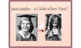 Janis Joplin - A Child of her time