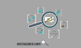 INVESTIGACIÓN DE CAMPO