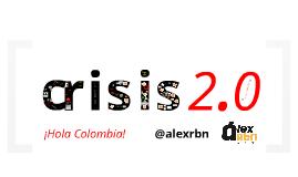 ¡Hola Colombia! - Crisis 2.0 - Cómo prevenir y actuar ante una crisis de reputación online
