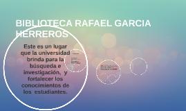 BIBLIOTECA RAFAEL GARCIA HERREROS