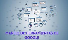 MANEJO DE HERRAMIENTAS DE GOOGLE