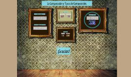 La Composición y Tipos de Composición.