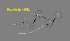 Mass Murder - 1941
