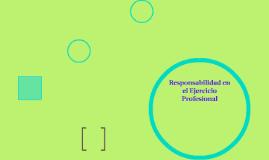 Responsabilidad en el Ejercicio Profesional