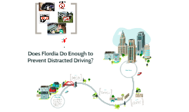 Copy of Does Flordia Do Enough to Prevent Distracted Driving?