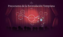 Copy of Precursores de la Estimulación Temprana
