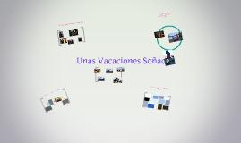 Copy of Unas Vacaciones Soñadas