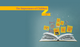 Copy of The Importance of Children