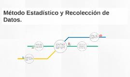 Método estadístico y recolección de d