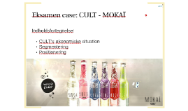 Copy of Eksamen case: CULT - MOKAÏ