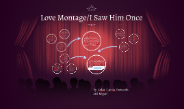 Love Montage/I Saw Him Once