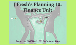 J Fresh's Planning 10 Finance Unit