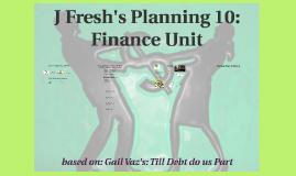 J Fresh's Planning 10 Finance Unit