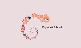 Physics @ A Level