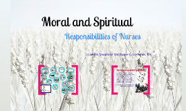 Moral and spiritual responsibility of nurses