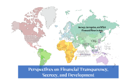 Perspectives on Financial Transparency, Secrecy, and Development