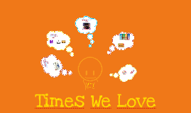 Times We Love