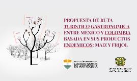PROPUESTA DE RUTA TURISTICO GASTRONOMICA ENTRE MEXICO Y COLO