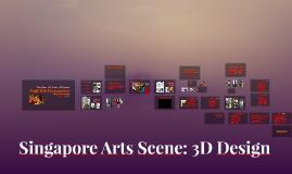 Singapore Arts Scene: 3D Design