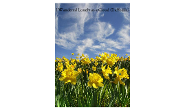 Copy of I Wandered Lonely as a Cloud (Daffodils)